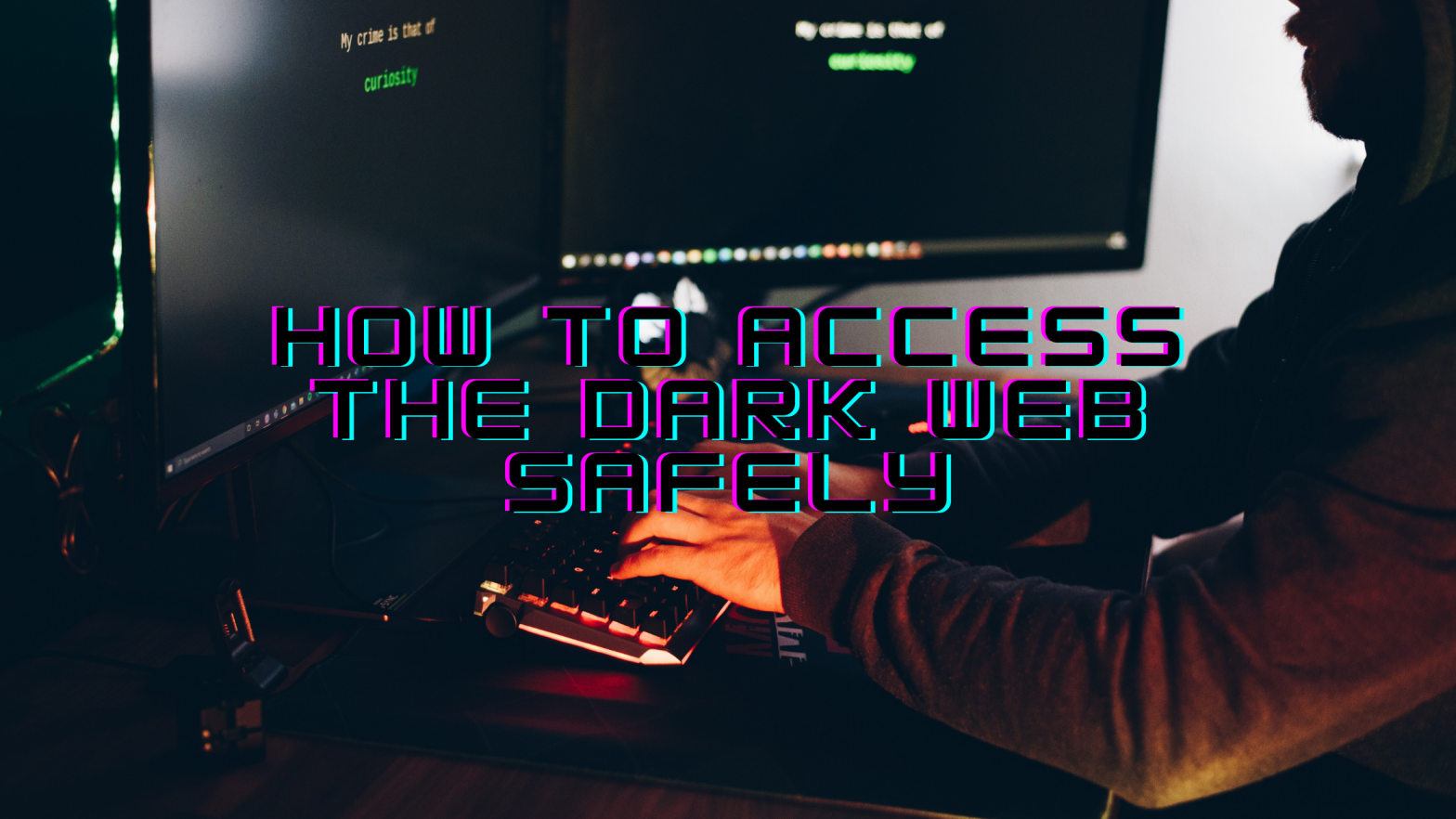 How to Access the Dark Web Safely